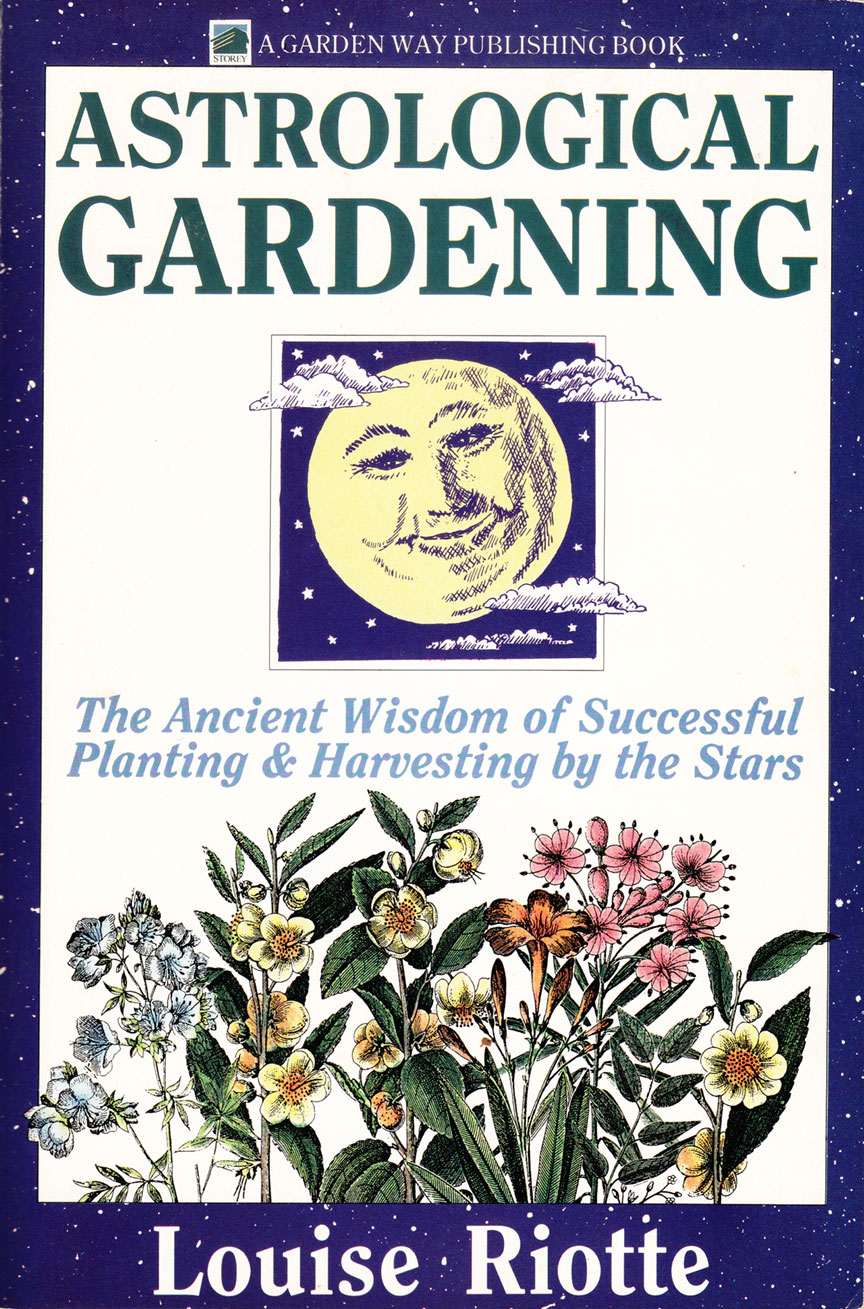 Louise Riotte Astrological Gardening